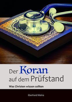 Der Koran auf dem Prüfstand von Kleina,  Eberhard
