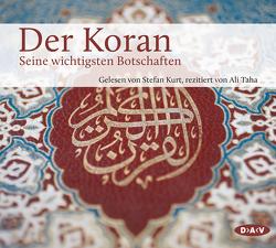 Der Koran. Seine wichtigsten Botschaften von Benson,  Stephan, Kurt,  Stefan, Neuwirth,  Angelika, Taha,  Ali