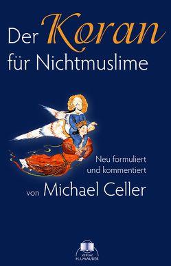 Der Koran für Nichtmuslime von Michael,  Celler