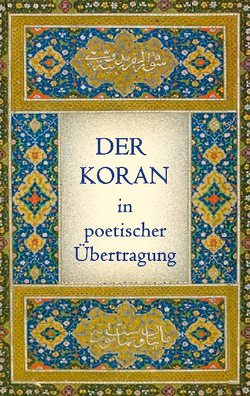 Der Koran in poetischer Übertragung von Hammer-Purgstall,  Joseph von