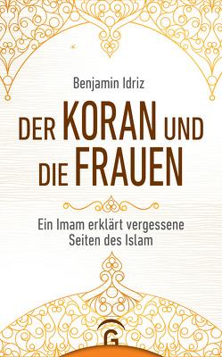 Der Koran und die Frauen von Idriz,  Benjamin