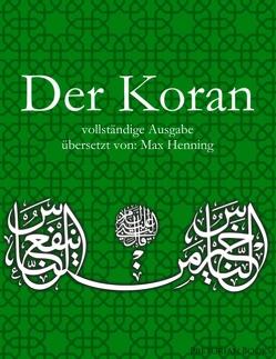 Der Koran: Vollständige Ausgabe von Henning,  Max