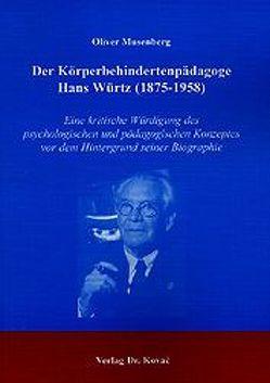Der Körperbehindertenpädagoge Hans Würtz (1875-1958) von Musenberg,  Oliver