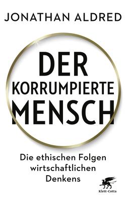 Der korrumpierte Mensch von Aldred,  Jonathan, Petersen,  Karsten