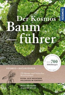 Der Kosmos-Baumführer von Bachofer,  Mark Dr., Mayer,  Joachim