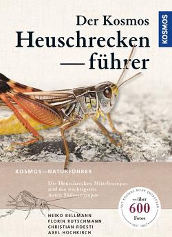 Der Kosmos Heuschreckenführer von Bellmann,  Heiko, Roesti,  Christian, Rutschmann,  Florin