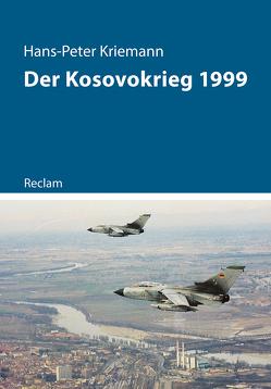 Der Kosovokrieg 1999 von Kriemann,  Hans-Peter