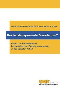 Der kostensparende Sozialraum? von Böwer,  Michael, Hinte,  Wolfgang, Kleve,  Heiko, Spatscheck,  Christian, Stephan,  Birgit, Urban-Stahl,  Ulrike, Wieler,  Joachim