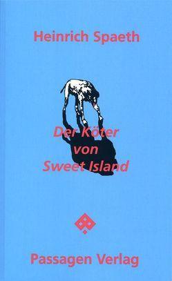 Der Köter von Sweet Island von Spaeth,  Heinrich