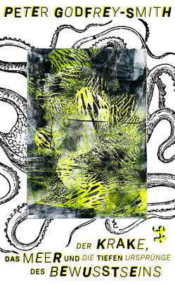 Der Krake, das Meer und die tiefen Ursprünge des Bewusstseins von Godfrey-Smith,  Peter, Höfer,  Dirk