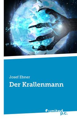 Der Krallenmann von Ebner,  Josef