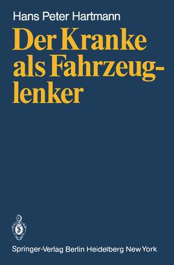 Der Kranke als Fahrzeuglenker von Hartmann,  H.P., Patscheider,  H., Wagner,  H.J.