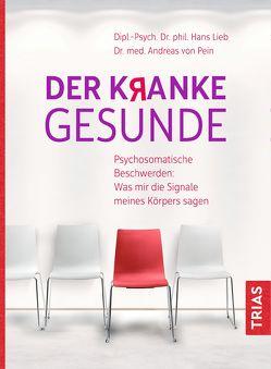 Der kranke Gesunde von Lieb,  Hans, Pein,  Andreas