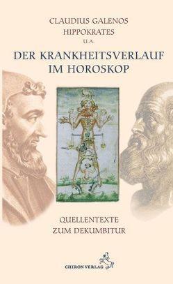Der Krankheitsverlauf im Horoskop von Deus,  Janine, Fuchs,  Josef, Galenos,  Claudius, Hippokrates, Stiehle,  Reinhardt