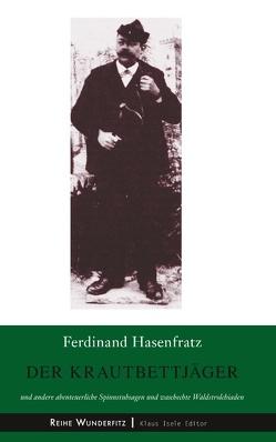 Der Krautbettjäger von Hasenfratz,  Ferdinand