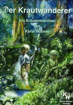 Der Krautwanderer von Eckle,  Luitgard, Hübner,  Karin
