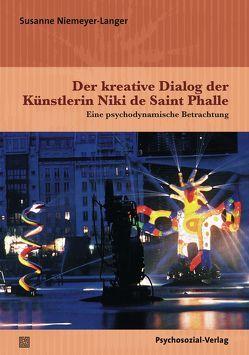 Der kreative Dialog der Künstlerin Niki de Saint Phalle von Niemeyer-Langer,  Susanne