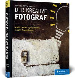 Der kreative Fotograf von Mertens,  Heidi, Mertens,  Robert