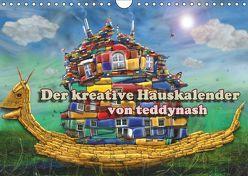 Der kreative Hauskalender (Wandkalender 2019 DIN A4 quer) von teddynash