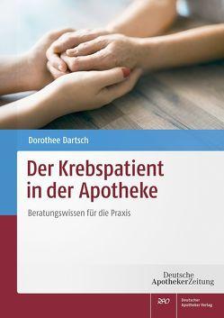 Der Krebspatient in der Apotheke von Dartsch,  Dorothee