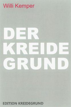 DER KREIDEGRUND von Kemper,  Willi