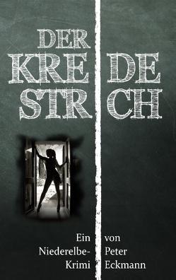 Der Kreidestrich von Eckmann,  Peter