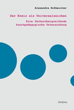 Der Kreis als Universalzeichen von Hofmeister,  Alexandra