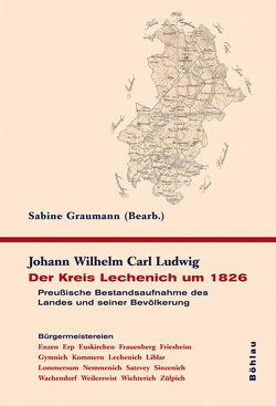 Der Kreis Lechenich um 1826 von Graumann,  Sabine, Ludwig,  Johann W