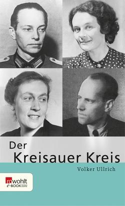 Der Kreisauer Kreis von Ullrich,  Volker