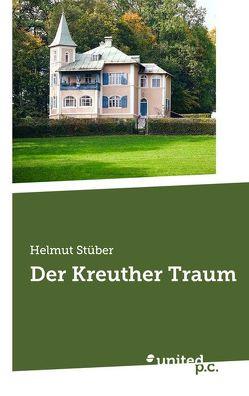 Der Kreuther Traum von Stüber,  Helmut