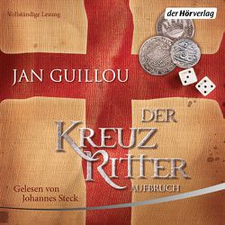 Der Kreuzritter – Aufbruch von Guillou,  Jan, Rüegger,  Lotta, Steck,  Johannes, Wolandt,  Holger
