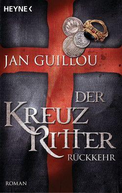Der Kreuzritter – Rückkehr von Guillou,  Jan, Wolandt,  Holger