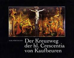 Der Kreuzweg der heiligen Crescentia von Kaufbeuren von Pörnbacher,  Karl, Thiem,  Eberhard