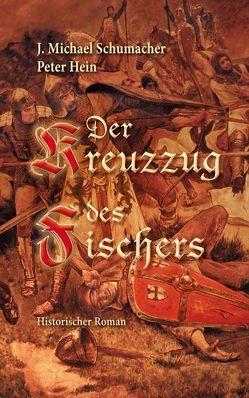 Der Kreuzzug des Fischers von Hein,  Peter, Schumacher,  J. Michael