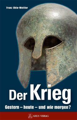 Der Krieg von Uhle-Wettler,  Franz