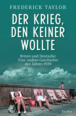 Der Krieg, den keiner wollte von Dierlamm,  Helmut, Lutosch,  Heide, Taylor,  Frederick