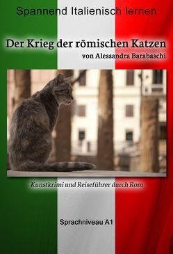 Der Krieg der römischen Katzen – Sprachkurs Italienisch-Deutsch A1 von Barabaschi,  Alessandra