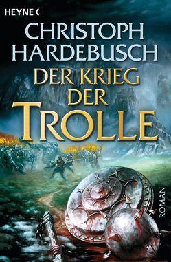 Der Krieg der Trolle (4) von Hardebusch,  Christoph