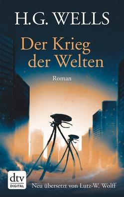 Der Krieg der Welten von Wells,  H.G., Wolff,  Lutz-W.