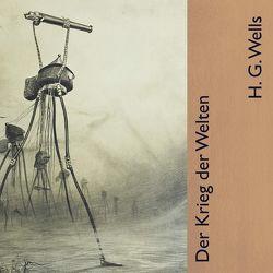 Der Krieg der Welten von Hackenberg,  Christoph, Wells,  H.G.