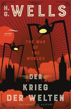 Der Krieg der Welten / The War of the Worlds (Zweisprachige Ausgabe) von Strümpel,  Jan, Wells,  H.G.