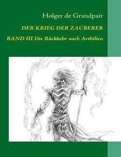 Der Krieg der Zauberer, Band 3 von Grandpair,  Holger de