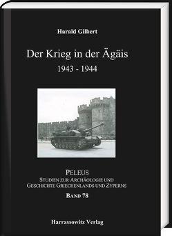 Der Krieg in der Ägäis 1943-1944 von Gilbert,  Harald