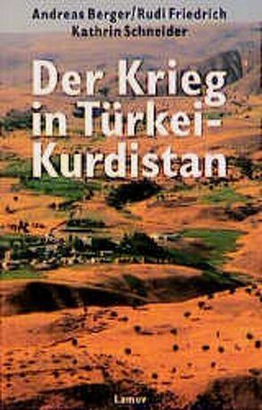 Der Krieg in Türkei-Kurdistan von Berger,  Andreas, Friedrich,  Rudi