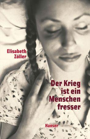 Der Krieg ist ein Menschenfresser von Zöller,  Elisabeth