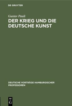 Der Krieg und die deutsche Kunst von Pauli,  Gustav