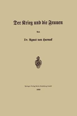 Der Krieg und die Frauen von Zahn-Harnack,  Agnes von