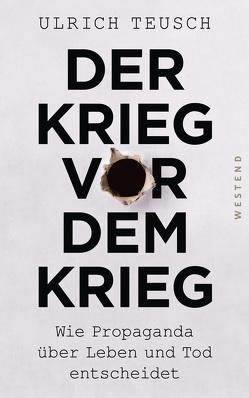 Der Krieg vor dem Krieg von Teusch,  Ulrich