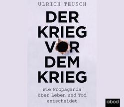 Der Krieg vor dem Krieg von Böker,  Markus, Teusch,  Ulrich