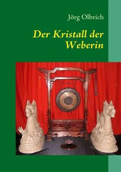 Der Kristall der Weberin von Olbrich,  Jörg